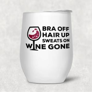 Wine Tumbler - Bra Off Hair Up