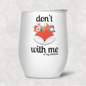 Wine Tumbler - Don't (fox) With Me