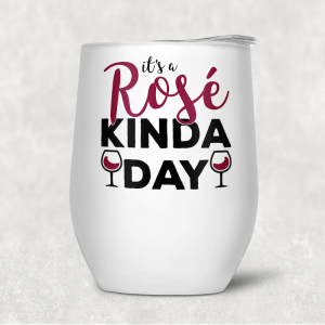 Wine Tumbler - It's A Rose Kinda Day
