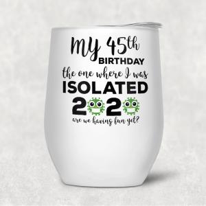 Wine Tumbler - My Birthday 2020